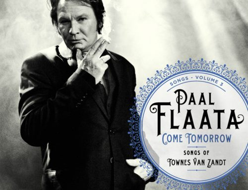 Come tomorrow – songs of Townes Van Zandt – Paal Flaata